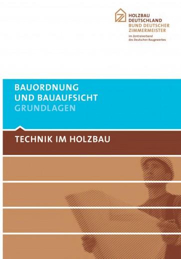 TECHNIK IM HOLZBAU Bauordnung und Bauaufsicht - Grundlagen