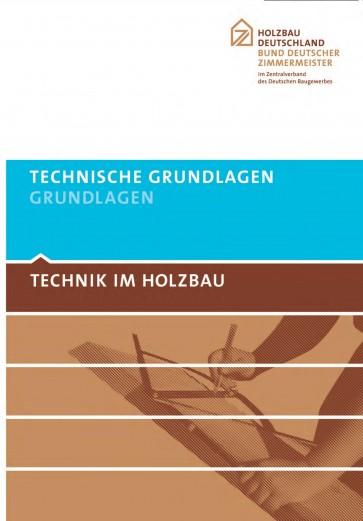 TECHNIK IM HOLZBAU Technische Grundlagen - Grundlagen
