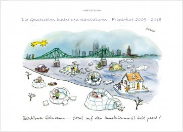 Die Geschichten hinter den Karikaturen - Frankfurt 2009-2018