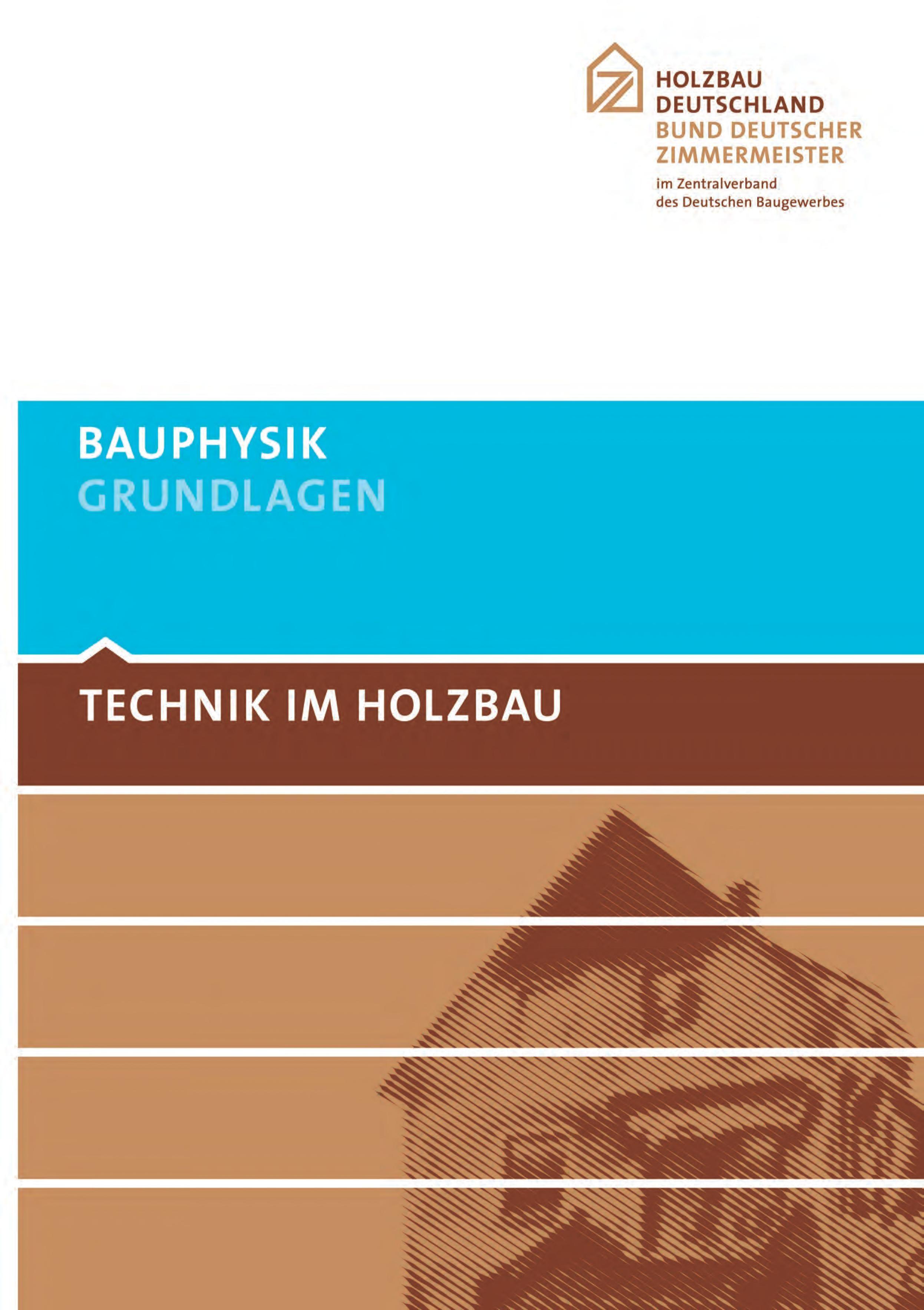 TECHNIK IM HOLZBAU Bauphysik - Grundlagen