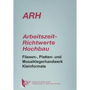 ARH-Tabelle Fliesen- Platten- und Mosaiklegerhandwerk, Teil 1 Kleinformatige Fliesen