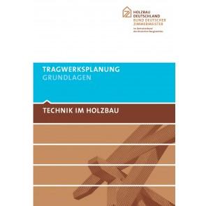 TECHNIK IM HOLZBAU Tragwerksplanung - Grundlagen
